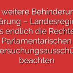 Keine weitere Behinderung der Aufklärung – Landesregierung muss endlich die Rechte der Parlamentarischen Untersuchungsausschüsse beachten