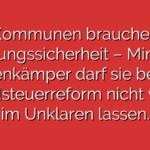 Kommunen brauchen Planungssicherheit – Minister Lienenkämper darf sie bei der Grundsteuerreform nicht weiter im Unklaren lassen.