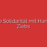 Volle Solidarität mit Hartmut Ziebs