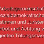Arbeitsgemeinschaft sozialdemokratischer Juristinnen und Juristen für Verbot und Ächtung von intelligenten Tötungsmaschinen