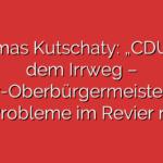 """Thomas Kutschaty: """"CDU auf dem Irrweg – Ober-Oberbürgermeister löst die Probleme im Revier nicht"""""""