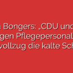 """Sonja Bongers: """"CDU und FDP zeigen Pflegepersonal im Justizvollzug die kalte Schulter"""""""